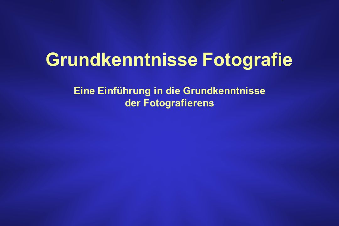 Grundkenntnisse Fotografie