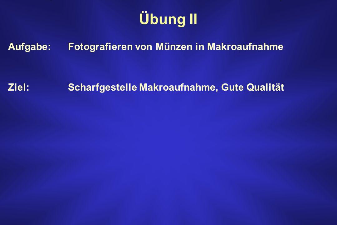 Übung II Aufgabe: Fotografieren von Münzen in Makroaufnahme