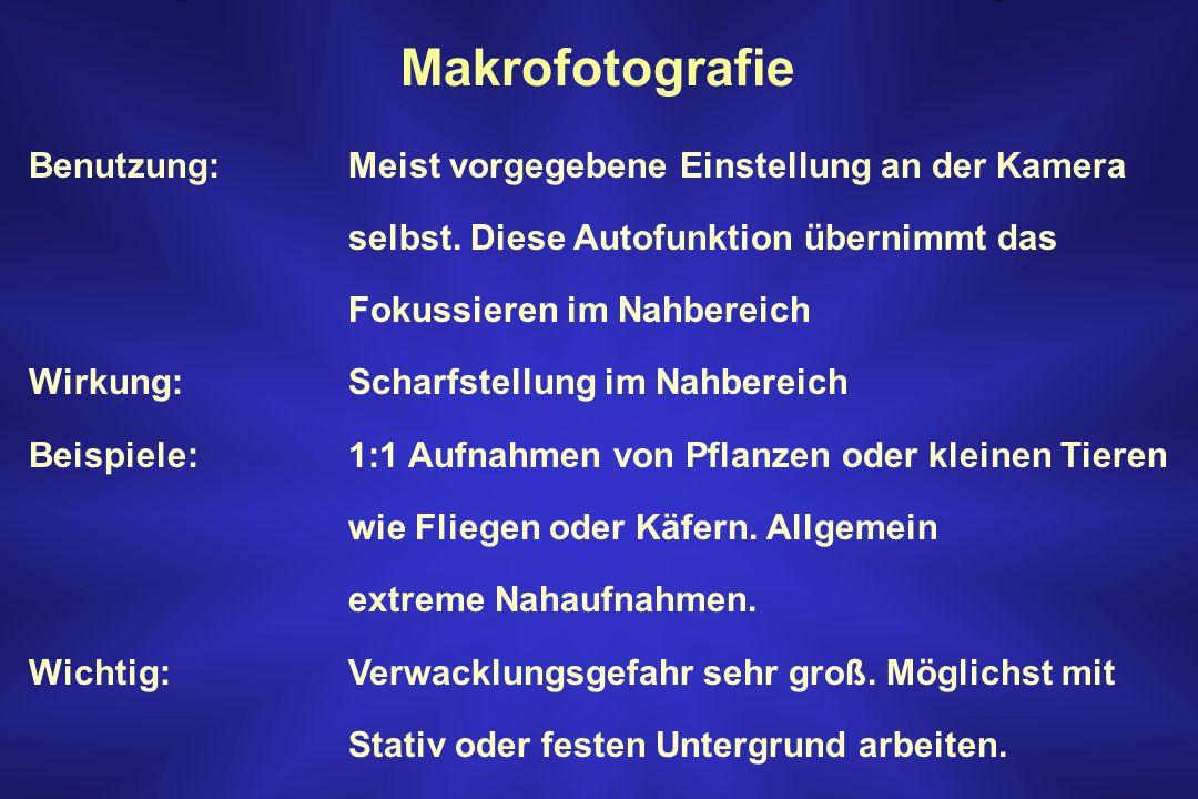 Makrofotografie Benutzung: Meist vorgegebene Einstellung an der Kamera