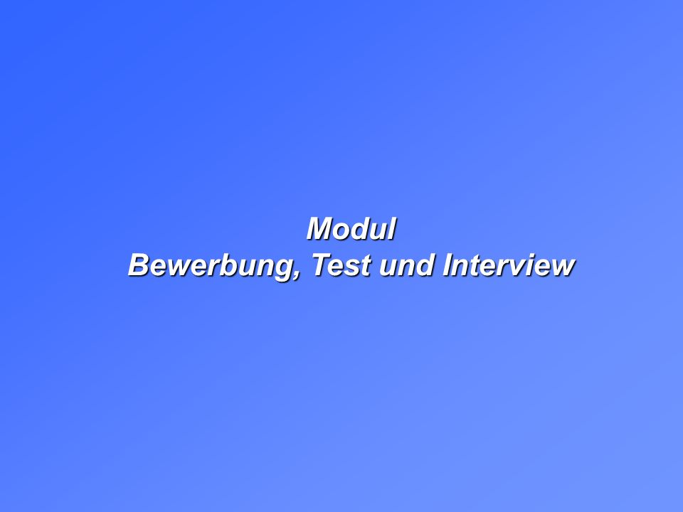 Modul Bewerbung, Test und Interview