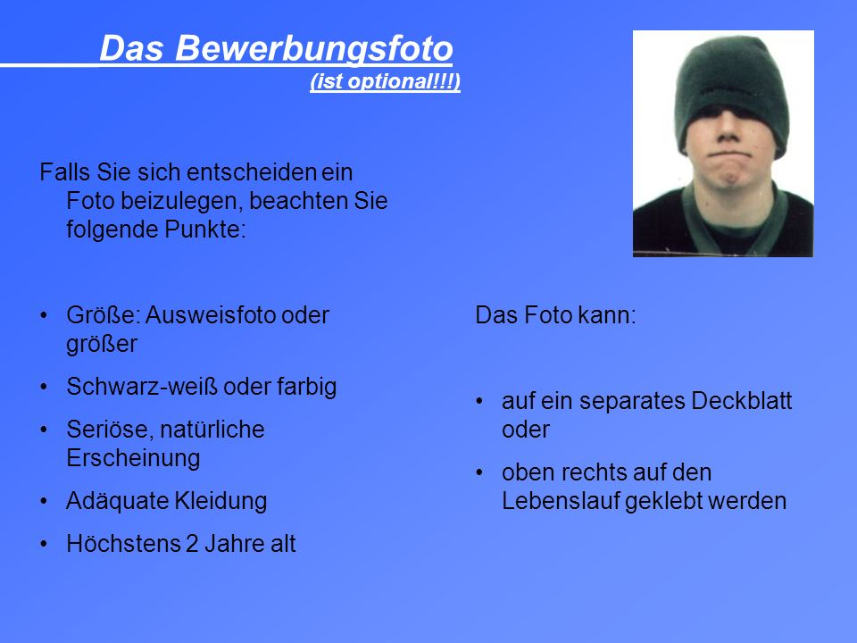 _____Das Bewerbungsfoto (ist optional!!!)
