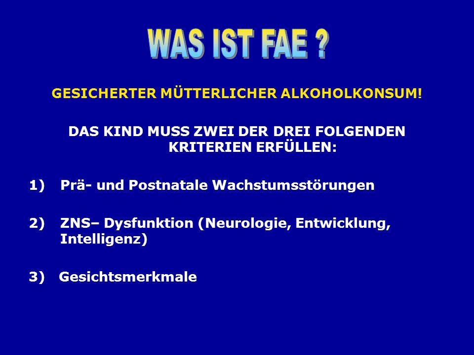 WAS IST FAE GESICHERTER MÜTTERLICHER ALKOHOLKONSUM!