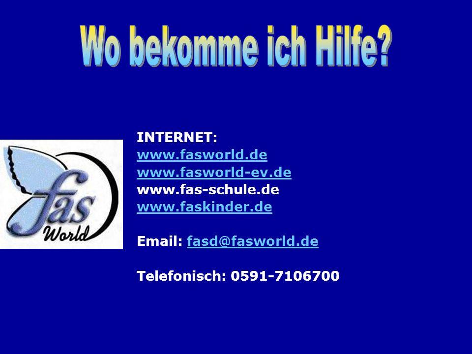Wo bekomme ich Hilfe INTERNET: www.fasworld.de www.fasworld-ev.de