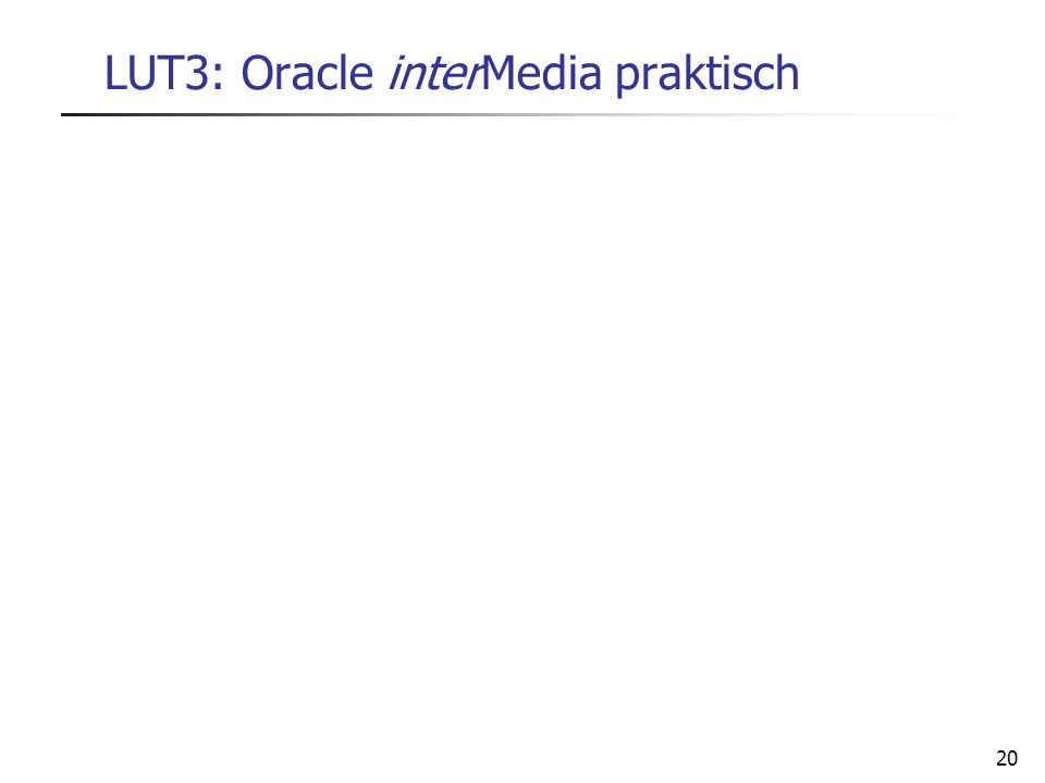 LUT3: Oracle interMedia praktisch