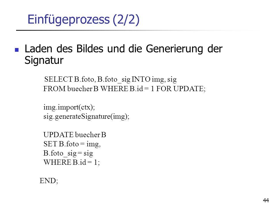 Einfügeprozess (2/2) Laden des Bildes und die Generierung der Signatur