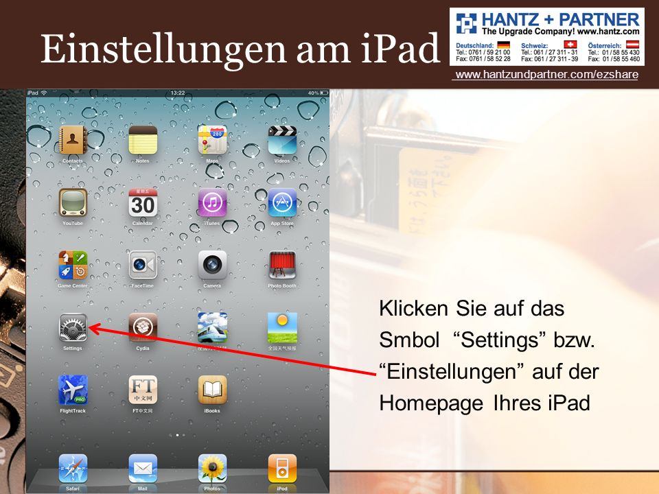 Einstellungen am iPad www.hantzundpartner.com/ezshare.