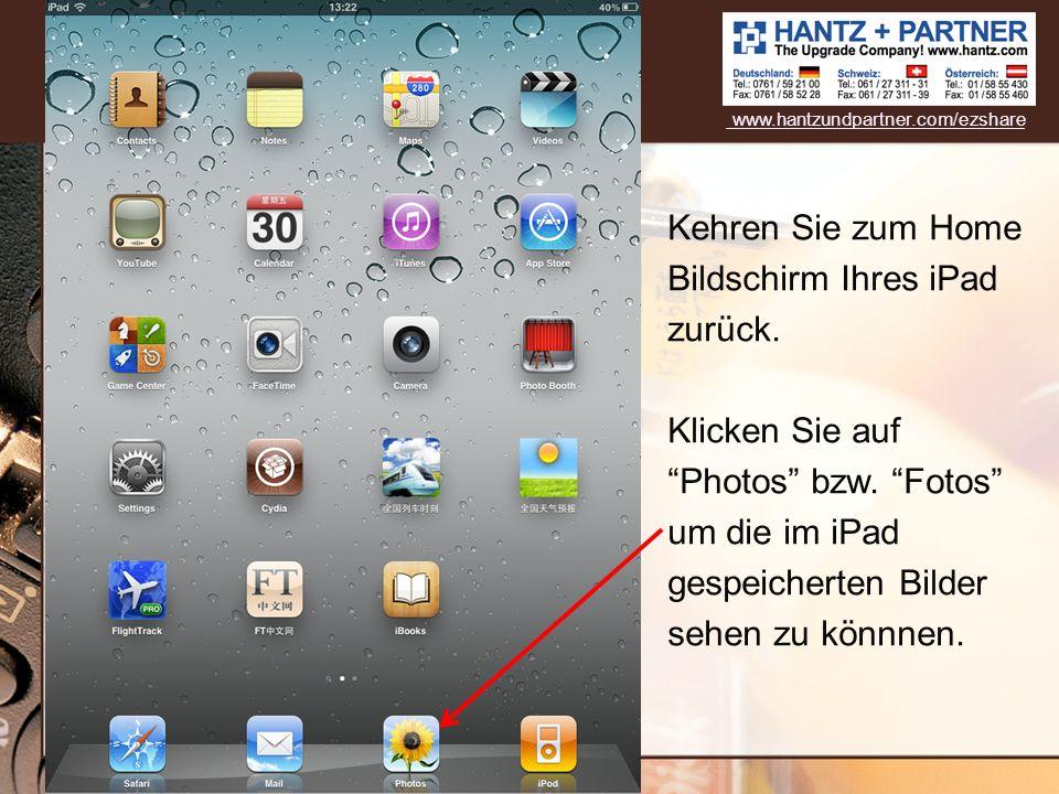Kehren Sie zum Home Bildschirm Ihres iPad zurück.