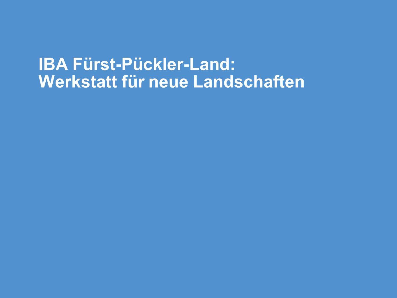 IBA Fürst-Pückler-Land: Werkstatt für neue Landschaften