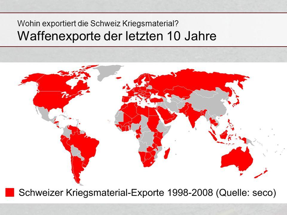 Wohin exportiert die Schweiz Kriegsmaterial