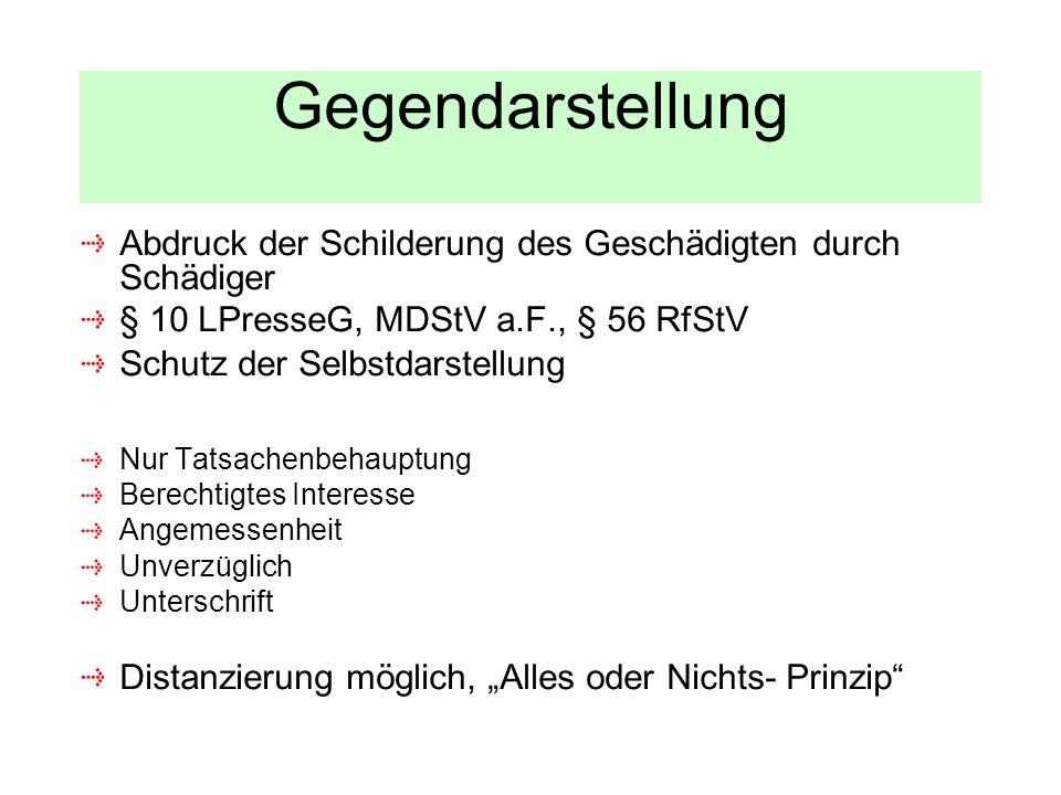 Gegendarstellung Abdruck der Schilderung des Geschädigten durch Schädiger. § 10 LPresseG, MDStV a.F., § 56 RfStV.