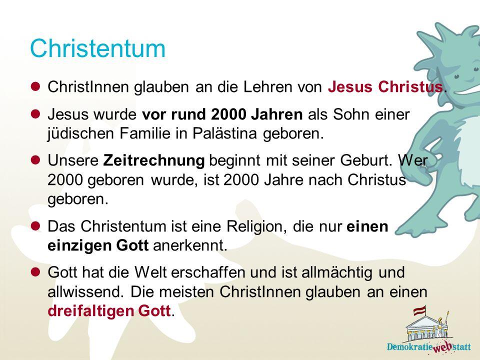 Christentum ChristInnen glauben an die Lehren von Jesus Christus.