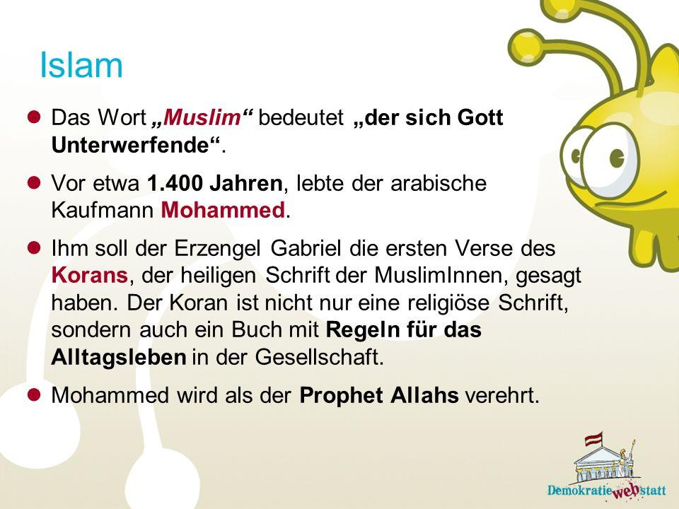"""Islam Das Wort """"Muslim bedeutet """"der sich Gott Unterwerfende ."""