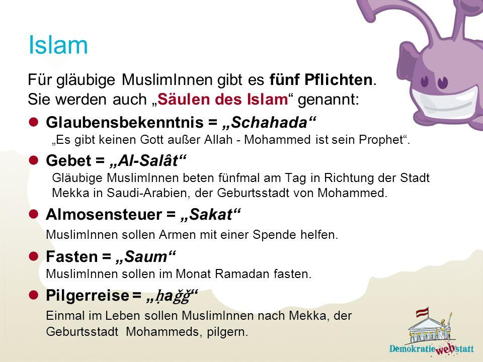 Islam Für gläubige MuslimInnen gibt es fünf Pflichten.