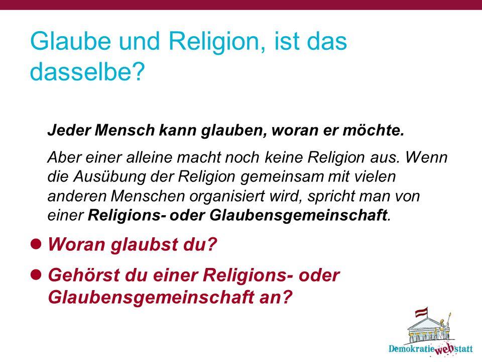 Glaube und Religion, ist das dasselbe