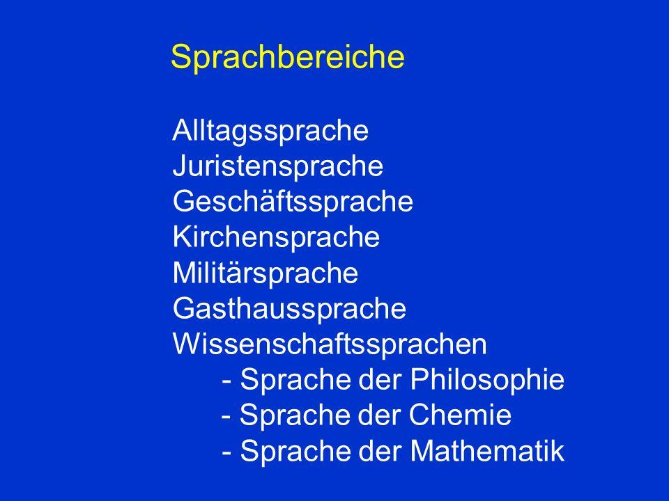 Sprachbereiche Alltagssprache. Juristensprache. Geschäftssprache. Kirchensprache. Militärsprache.