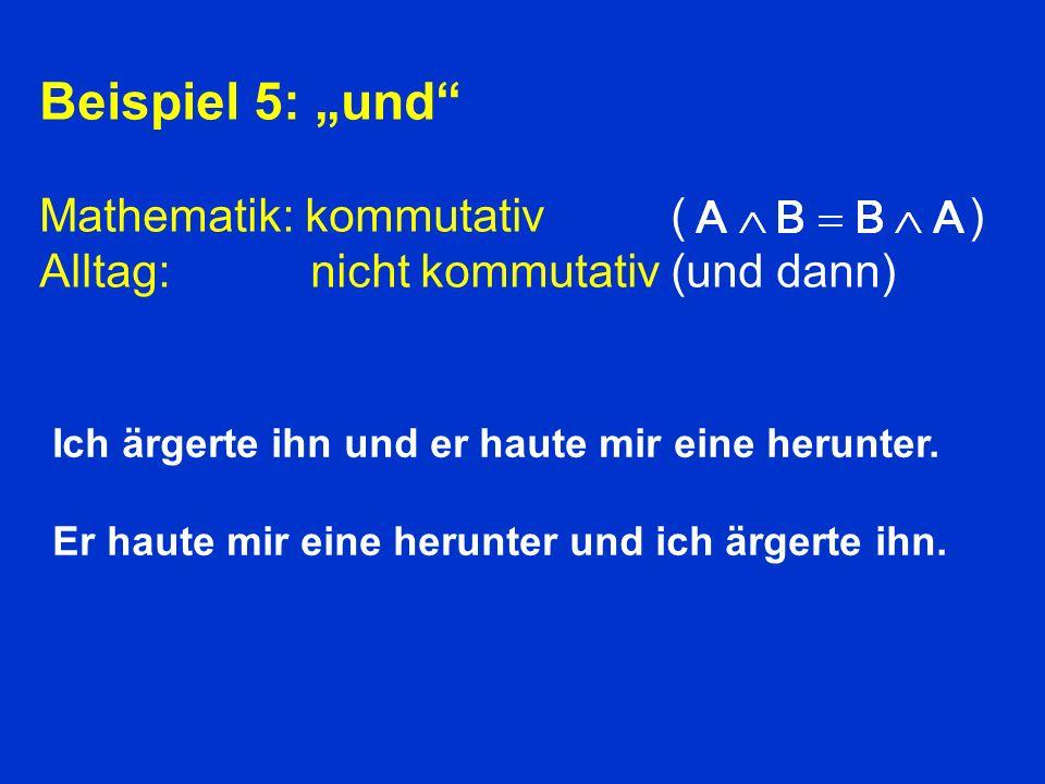 """Beispiel 5: """"und Mathematik: kommutativ ( )"""
