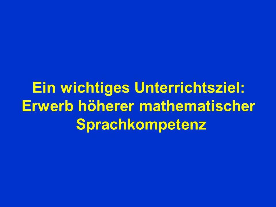 Ein wichtiges Unterrichtsziel: Erwerb höherer mathematischer