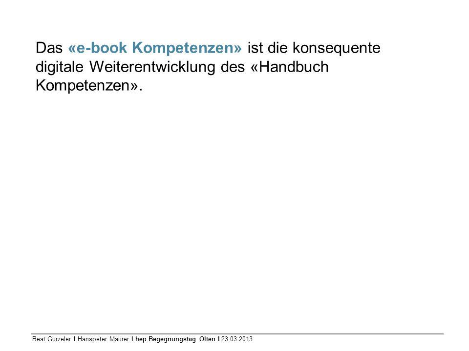 Das «e-book Kompetenzen» ist die konsequente digitale Weiterentwicklung des «Handbuch Kompetenzen».