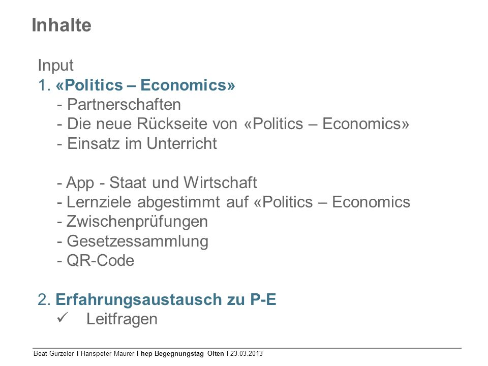 Inhalte Input 1. «Politics – Economics» Partnerschaften