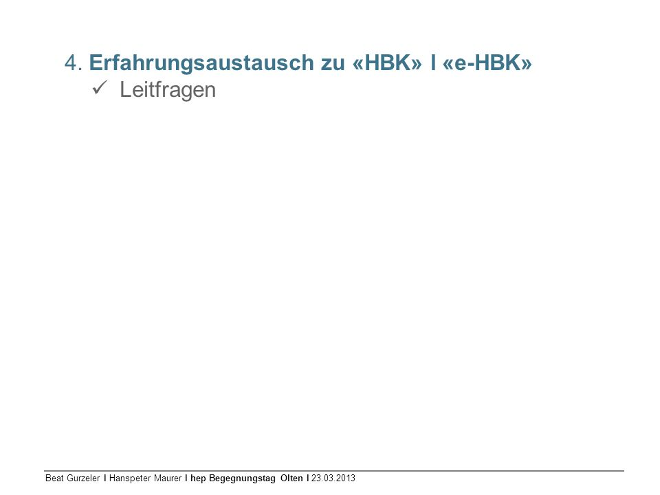 4. Erfahrungsaustausch zu «HBK» l «e-HBK»