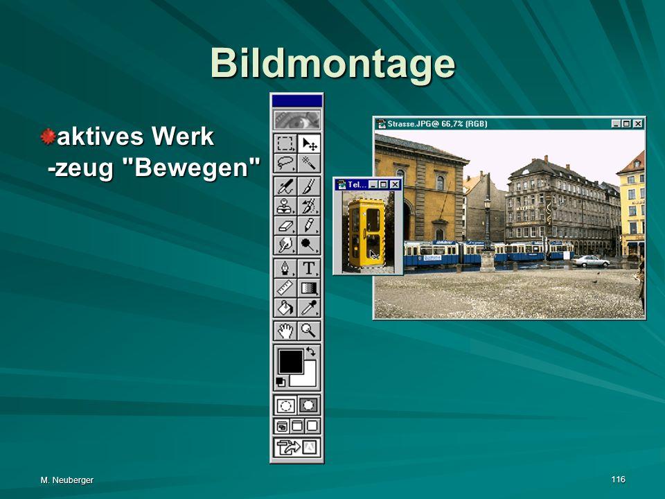Bildmontage aktives Werk -zeug Bewegen M. Neuberger