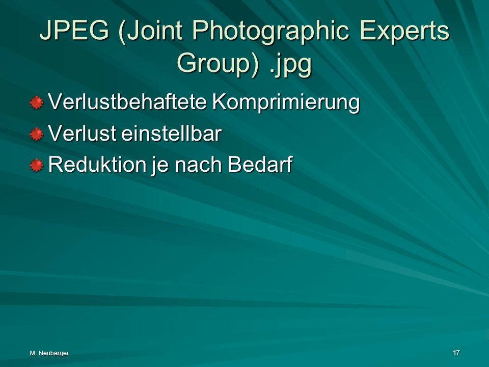 JPEG (Joint Photographic Experts Group) .jpg