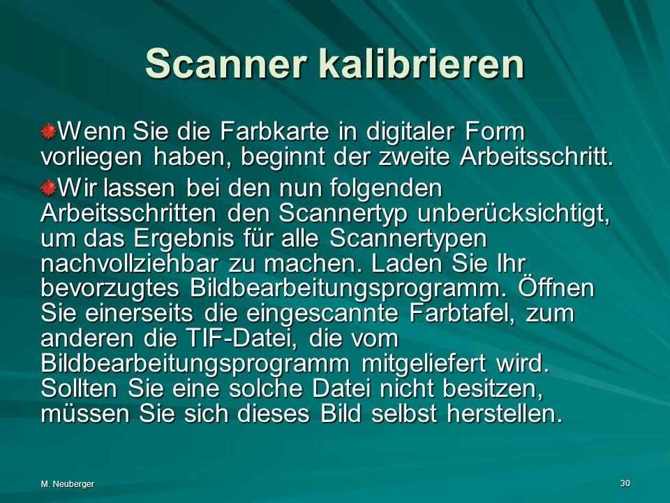 Scanner kalibrieren Wenn Sie die Farbkarte in digitaler Form vorliegen haben, beginnt der zweite Arbeitsschritt.