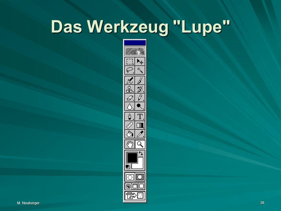 Das Werkzeug Lupe M. Neuberger
