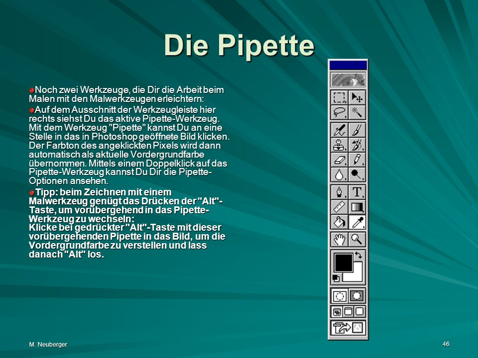 Die Pipette Noch zwei Werkzeuge, die Dir die Arbeit beim Malen mit den Malwerkzeugen erleichtern:
