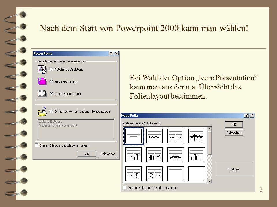 Nach dem Start von Powerpoint 2000 kann man wählen!