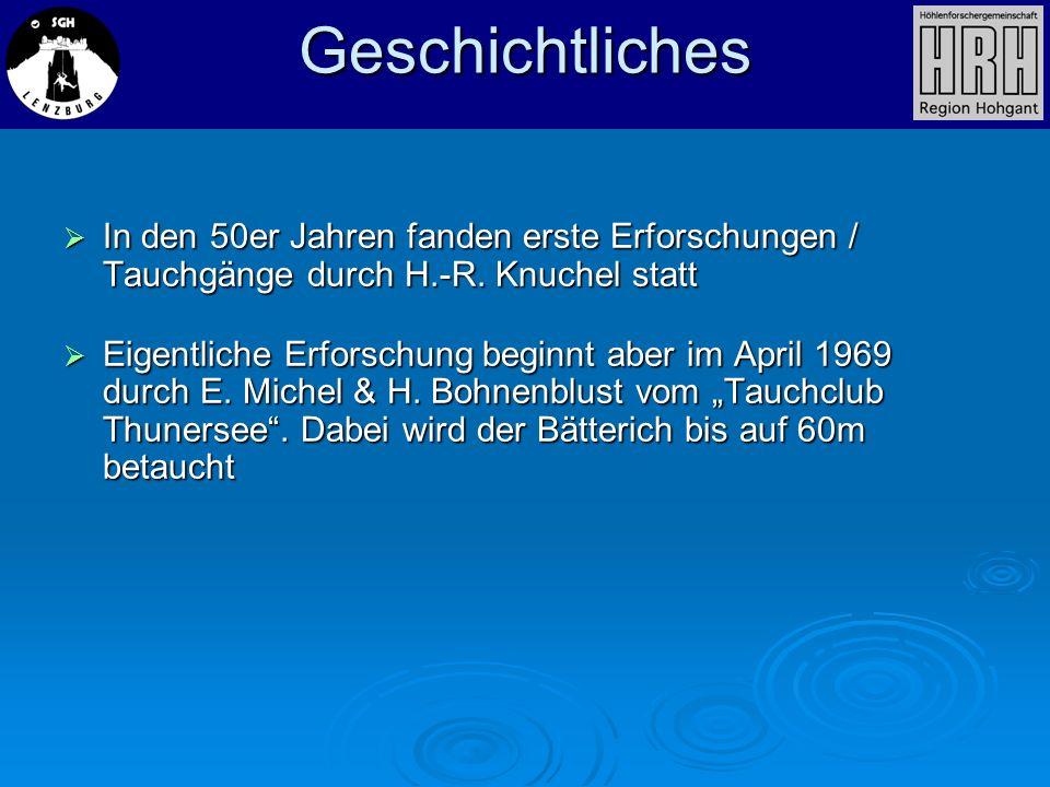 GeschichtlichesIn den 50er Jahren fanden erste Erforschungen / Tauchgänge durch H.-R. Knuchel statt.