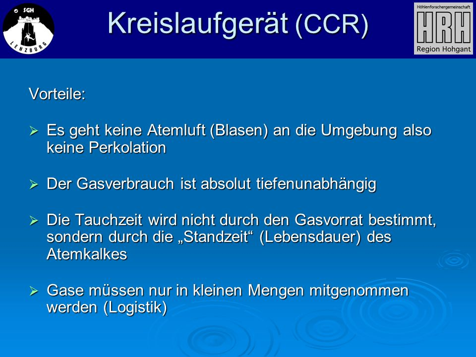 Kreislaufgerät (CCR) Vorteile: