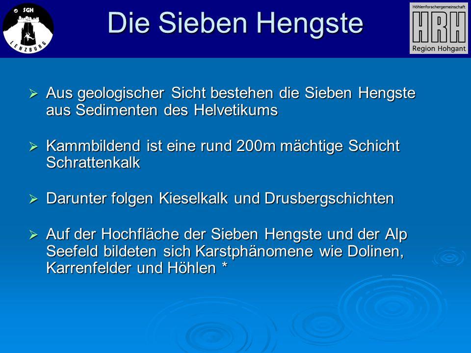 Die Sieben HengsteAus geologischer Sicht bestehen die Sieben Hengste aus Sedimenten des Helvetikums.