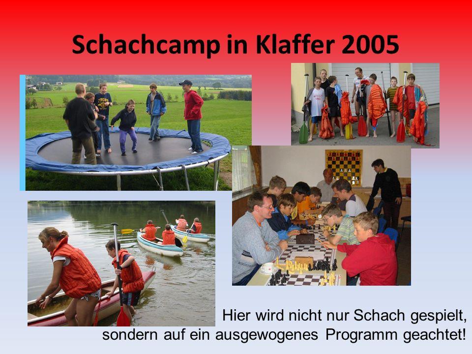 Schachcamp in Klaffer 2005 Hier wird nicht nur Schach gespielt,