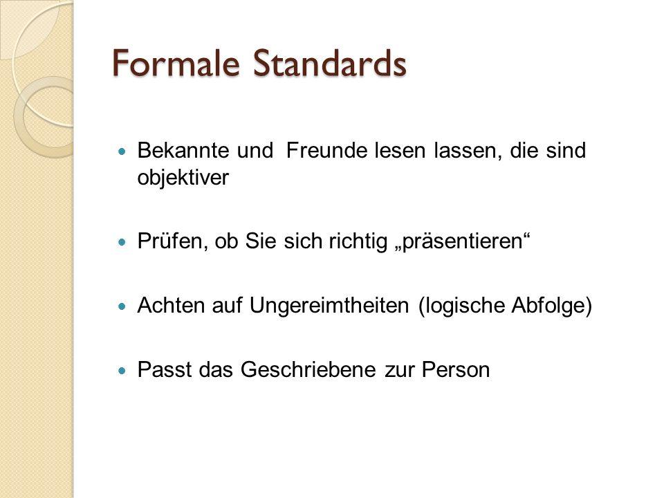 """Formale Standards Bekannte und Freunde lesen lassen, die sind objektiver. Prüfen, ob Sie sich richtig """"präsentieren"""
