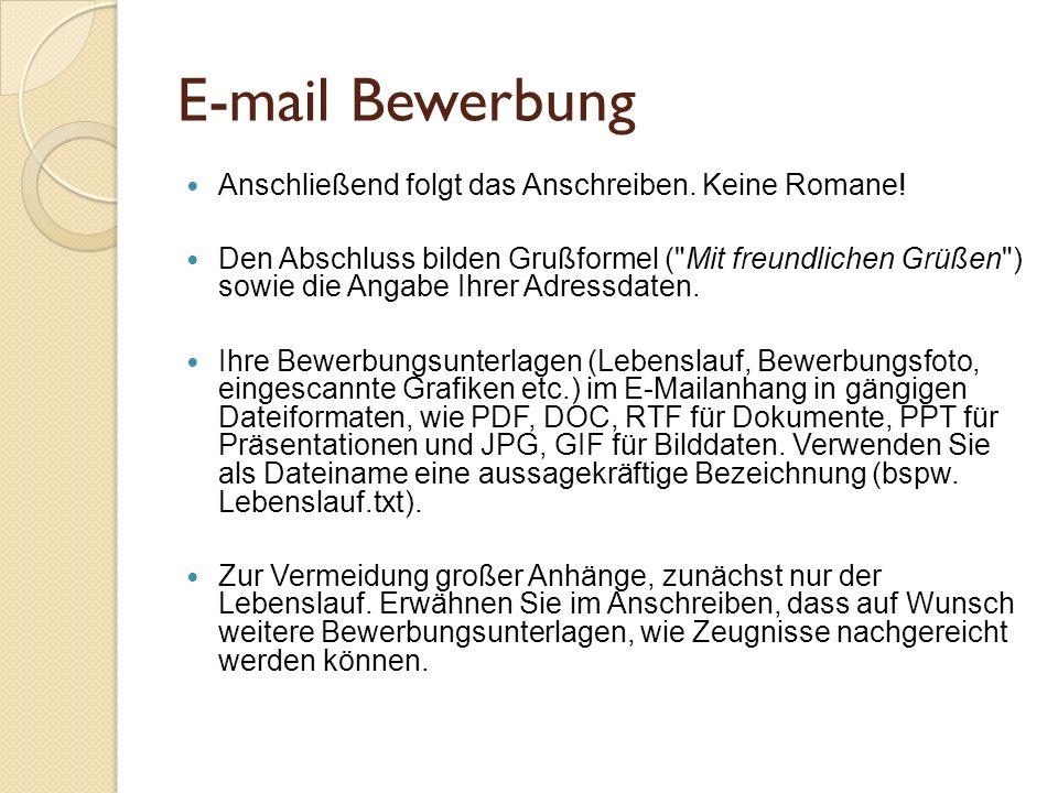 E-mail Bewerbung Anschließend folgt das Anschreiben. Keine Romane!