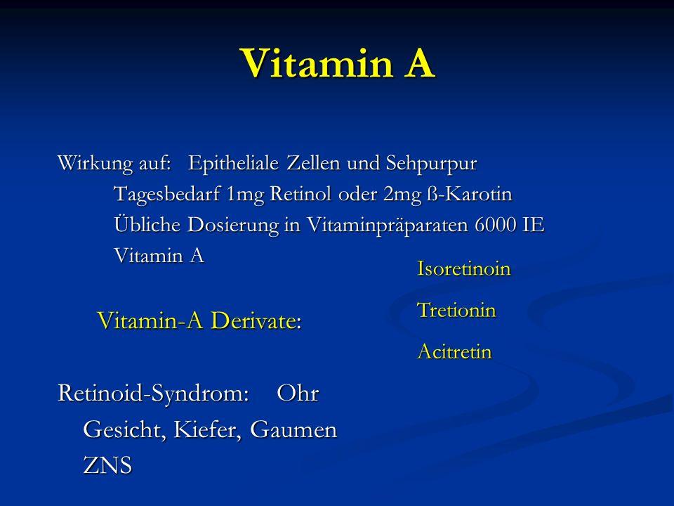 Vitamin A Vitamin-A Derivate: Retinoid-Syndrom: Ohr