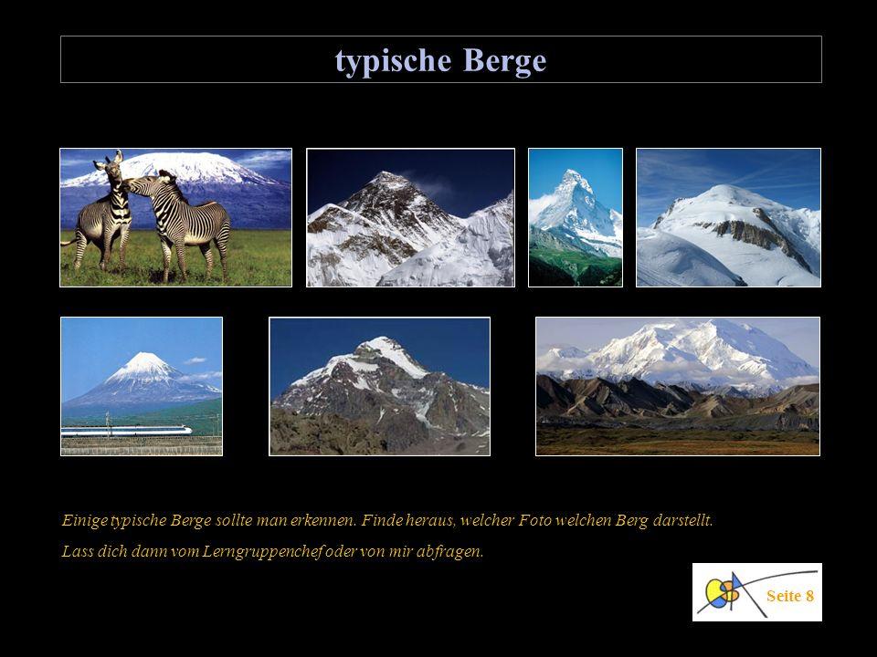 typische Berge Einige typische Berge sollte man erkennen. Finde heraus, welcher Foto welchen Berg darstellt.
