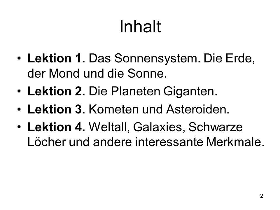 Inhalt Lektion 1. Das Sonnensystem. Die Erde, der Mond und die Sonne.
