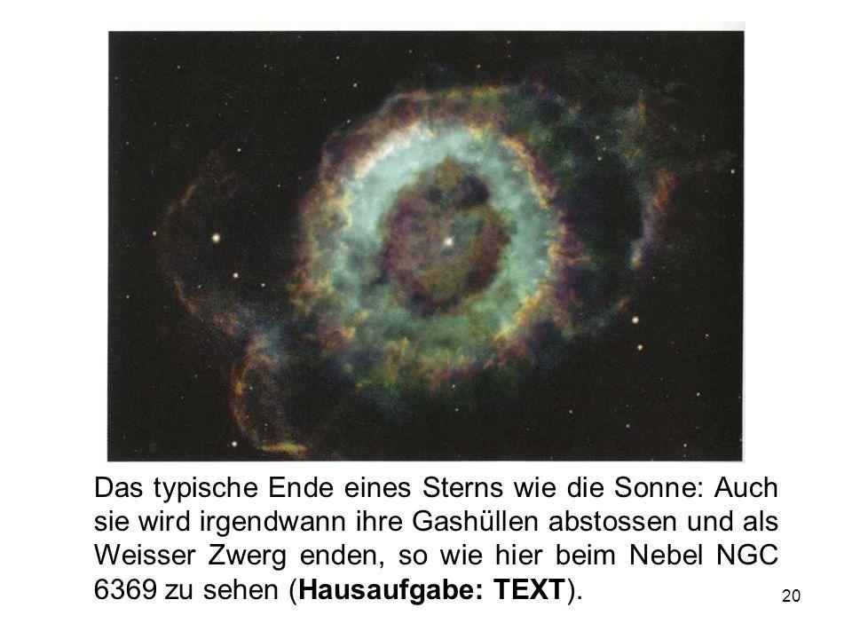 Das typische Ende eines Sterns wie die Sonne: Auch sie wird irgendwann ihre Gashüllen abstossen und als Weisser Zwerg enden, so wie hier beim Nebel NGC 6369 zu sehen (Hausaufgabe: TEXT).