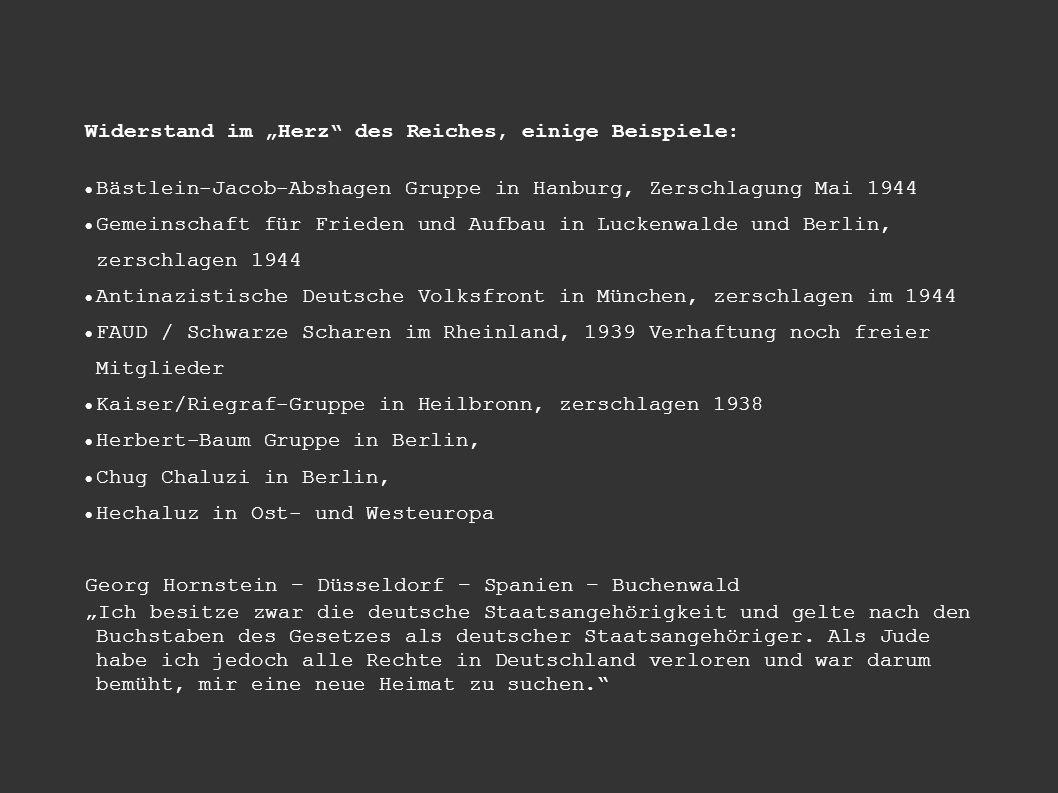 """Widerstand im """"Herz des Reiches, einige Beispiele:"""