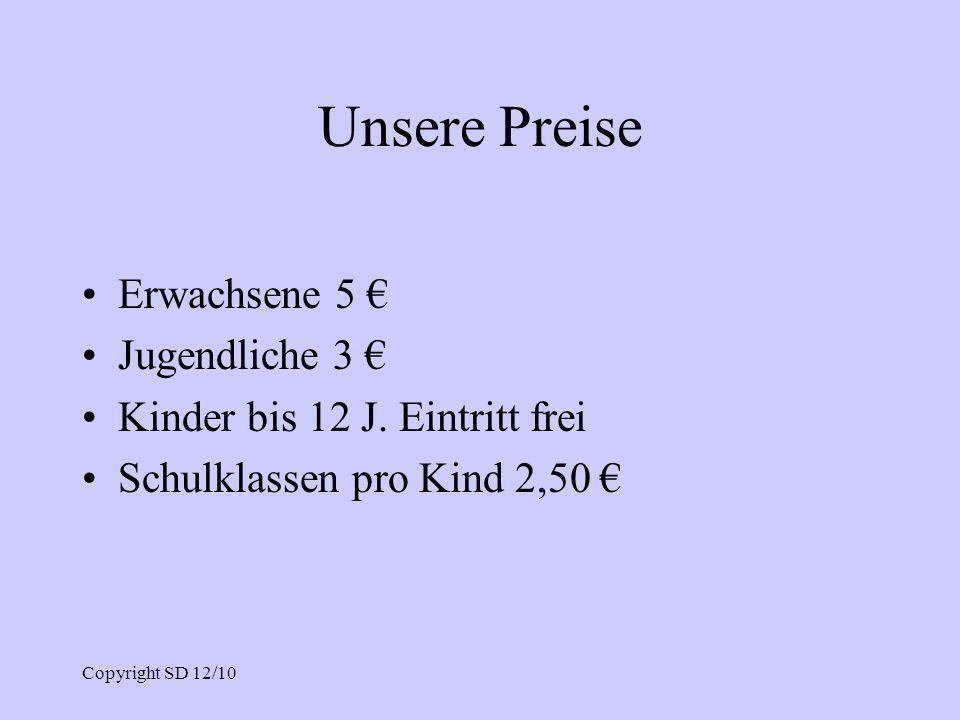 Unsere Preise Erwachsene 5 € Jugendliche 3 €