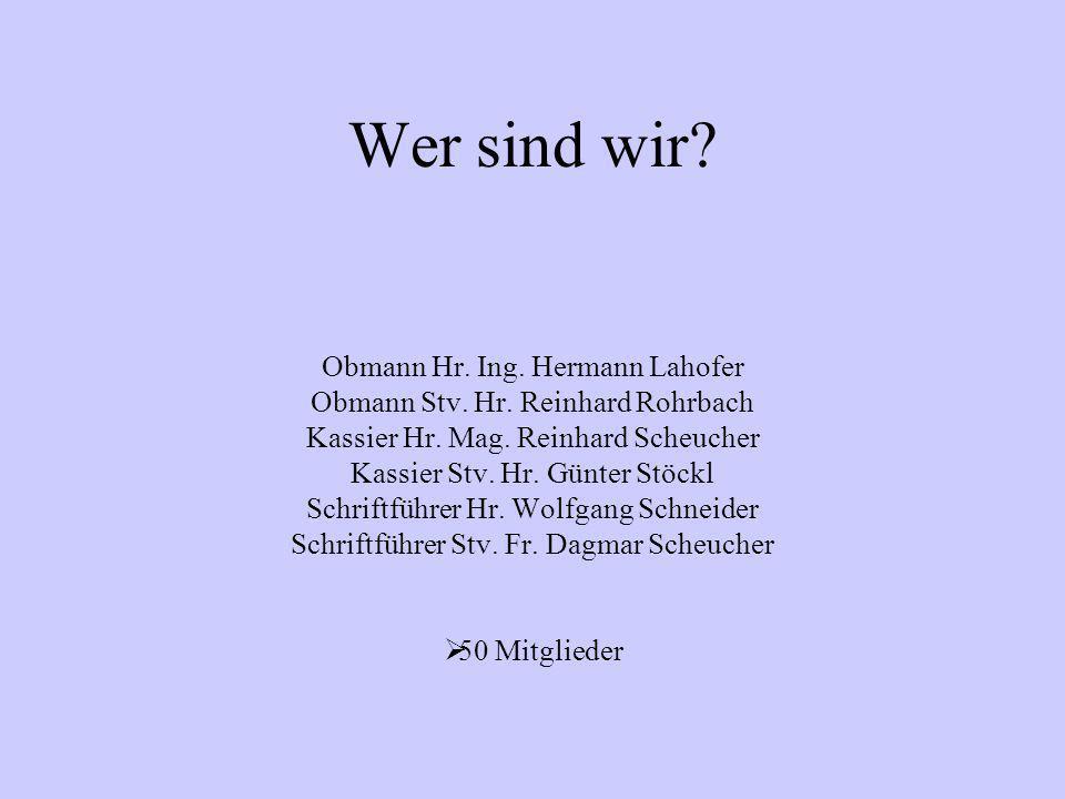 Wer sind wir Obmann Hr. Ing. Hermann Lahofer