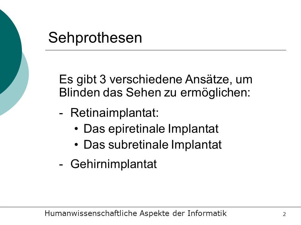 Sehprothesen Es gibt 3 verschiedene Ansätze, um
