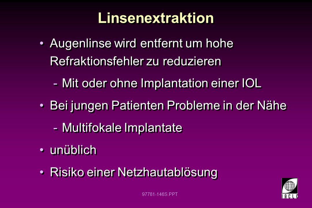Linsenextraktion Augenlinse wird entfernt um hohe Refraktionsfehler zu reduzieren. Mit oder ohne Implantation einer IOL.