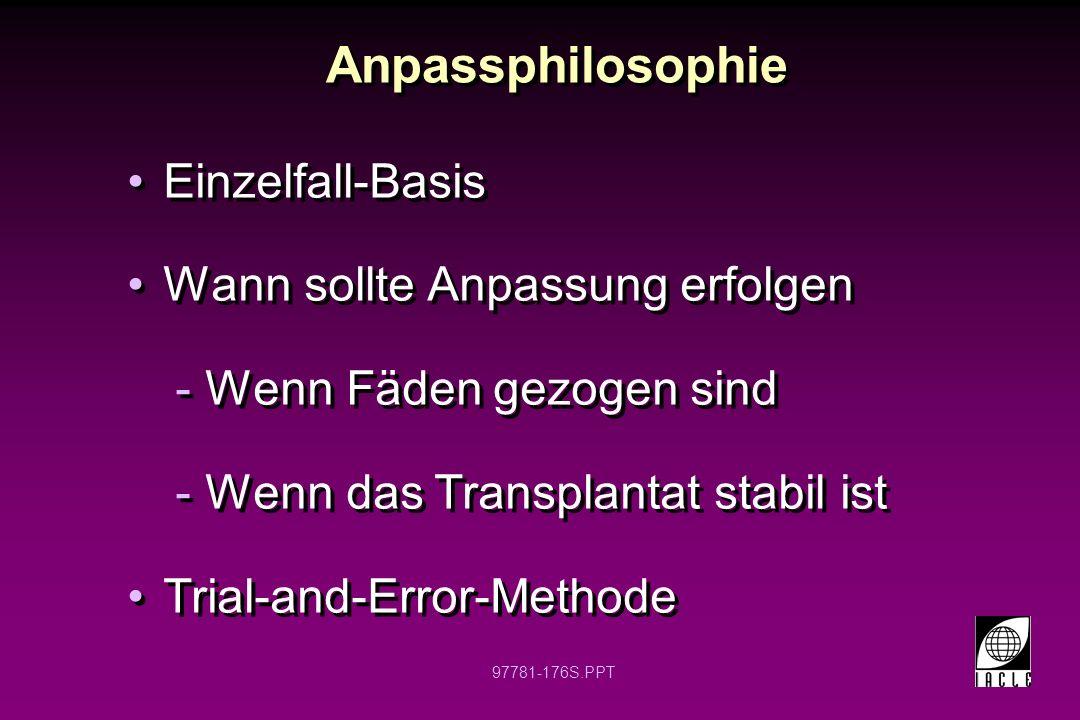 Anpassphilosophie Einzelfall-Basis Wann sollte Anpassung erfolgen