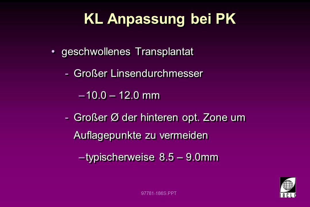 KL Anpassung bei PK geschwollenes Transplantat