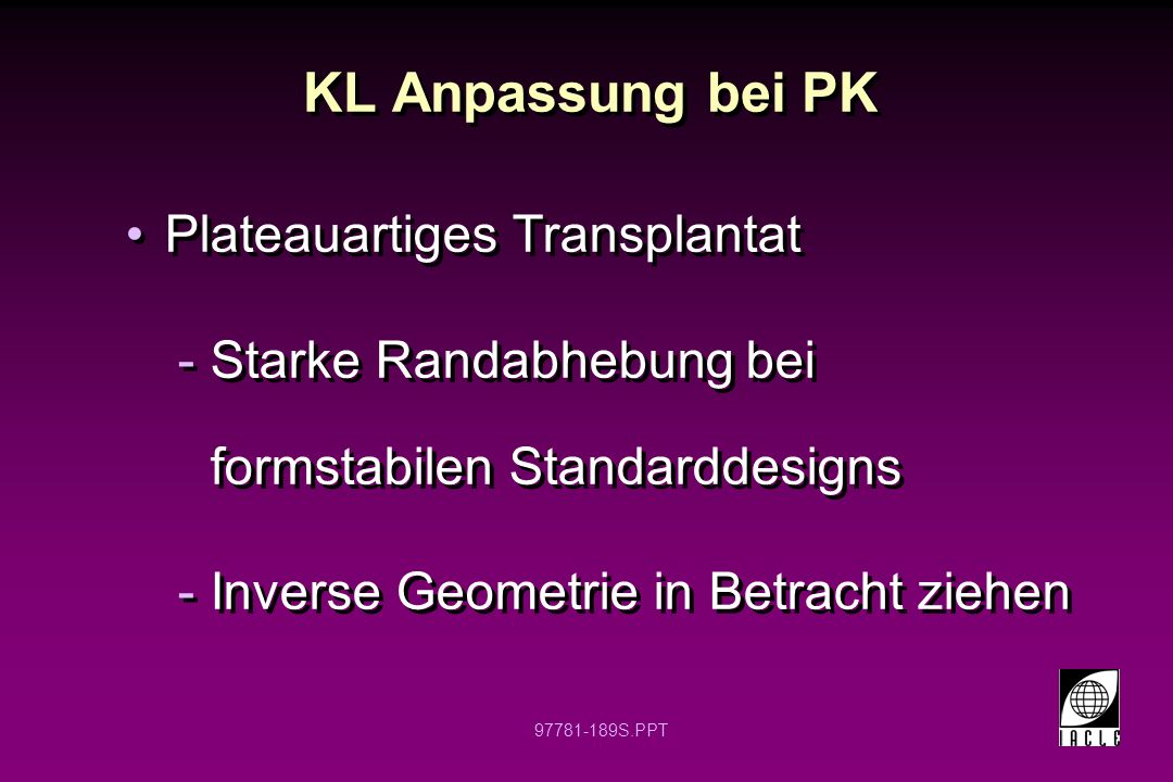 KL Anpassung bei PK Plateauartiges Transplantat