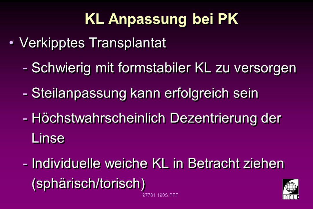 KL Anpassung bei PK Verkipptes Transplantat
