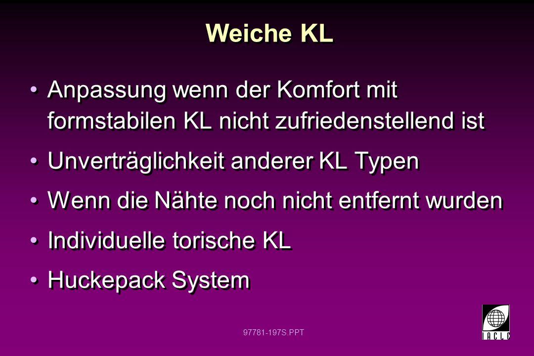 Weiche KL Anpassung wenn der Komfort mit formstabilen KL nicht zufriedenstellend ist. Unverträglichkeit anderer KL Typen.
